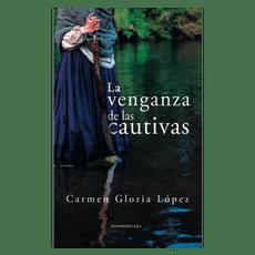 -La-venganza-de-las-cautivas--Carmen-Gloria-Lopez-Editorial-Random-1-48082828
